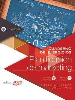CUADERNO DE EJERCICIOS. PLANIFICACIÓN DE MARKETING (COMM037PO). ESPECIALIDADES FORMATIVAS