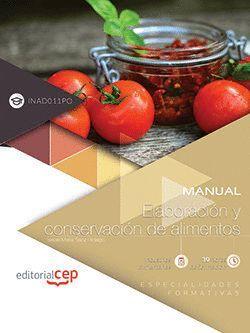 MANUAL. ELABORACION Y CONSERVACION DE ALIMENTOS (INAD011PO). ESPECIALIDADES FORM