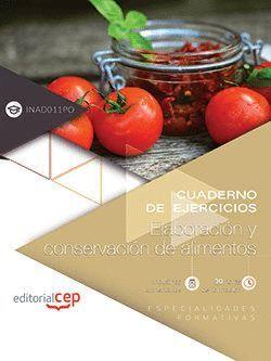 CUADERNO DE EJERCICIOS. ELABORACION Y CONSERVACION DE ALIMENTOS (INAD011PO). ESP