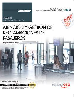 MANUAL. ATENCIÓN Y GESTIÓN DE RECLAMACIONES DE PASAJEROS (UF2705). CERTIFICADOS DE PROFESIONALIDAD. ASISTENCIA A PASAJEROS, TRIPULACIONES, AERONAVES Y