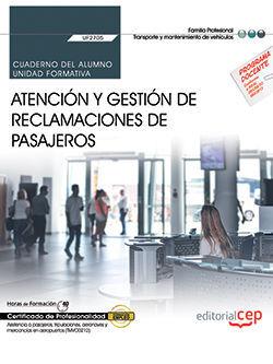CUADERNO DEL ALUMNO. ATENCIÓN Y GESTIÓN DE RECLAMACIONES DE PASAJEROS (UF2705). CERTIFICADOS DE PROFESIONALIDAD. ASISTENCIA A PASAJEROS, TRIPULACIONES