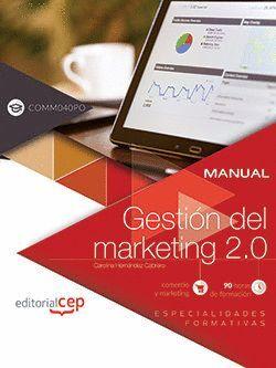 MANUAL. GESTION DEL MARKETING 2.0 (COMM040PO). ESPECIALIDADES FORMATIVAS