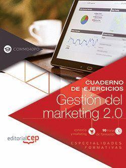 CUADERNO DE EJERCICIOS. GESTION DEL MARKETING 2.0 (COMM040PO)