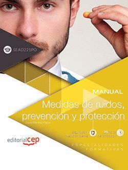 MANUAL. MEDIDAS DE RUIDOS, PREVENCION Y PROTECCION (SEAD149PO). ESPECIALIDADES F