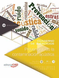CUADERNO DE EJERCICIOS. PREVENCION DE LA CONTAMINACION ACÚSTICA (SEAD235PO). ESP