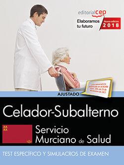 CELADOR-SUBALTERNO. SERVICIO MURCIANO DE SALUD. TEST ESPECÍFICO Y SIMULACROS DE EXAMEN