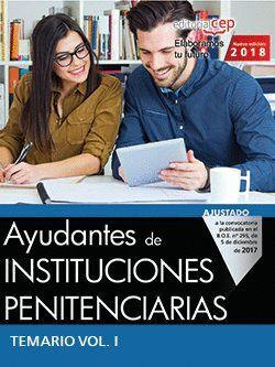 AYUDANTES DE INSTITUCIONES PENITENCIARIAS. TEMARIO VOL. I