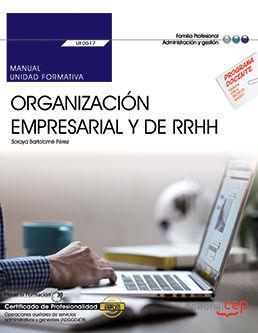 MANUAL. ORGANIZACIÓN EMPRESARIAL Y DE RECURSOS HUMANOS (UF0517). CERTIFICADOS DE PROFESIONALIDAD. OPERACIONES AUXILIARES DE SERVICIOS ADMINISTRATIVOS
