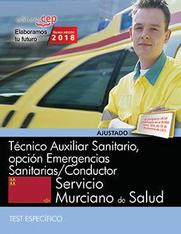 TÉCNICO AUXILIAR SANITARIO, OPCIÓN EMERGENCIAS SANITARIAS/CONDUCTOR. SERVICIO MURCIANO DE SALUD. TEST ESPECÍFICO