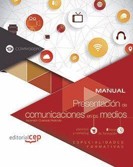 MANUAL. PRESENTACION DE COMUNICACIONES EN LOS MEDIOS (COMM008PO). ESPECIALIDADES