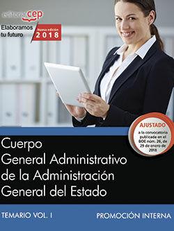 CUERPO GENERAL ADMINISTRATIVO DE LA ADMINISTRACIÓN GENERAL DEL ESTADO (PROMOCIÓN INTERNA). TEMARIO VOL. I