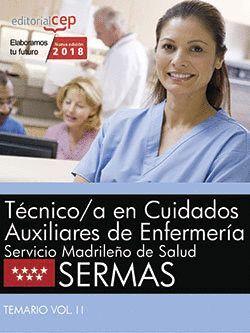 TÉCNICO/A EN CUIDADOS AUXILIARES DE ENFERMERA. SERVICIO MADRILEÑO DE SALUD (SERMAS). TEMARIO VOL. I