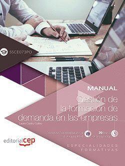 MANUAL. GESTIÓN DE LA FORMACIÓN DE DEMANDA EN LAS EMPRESAS (SSCE073PO). ESPECIAL
