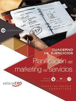 CUADERNO DE EJERCICIOS. PLANIFICACIÓN DEL MARKETING DE SERVICIOS (COMM041PO). ESPECIALIDADES FORMATI