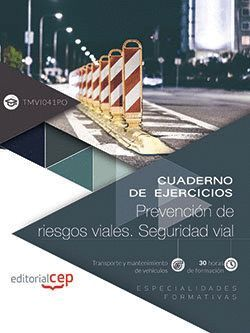 CUADERNO DE EJERCICIOS. PREVENCIÓN DE RIESGOS VIALES. SEGURIDAD VIAL (TMVI041PO). ESPECIALIDADES FOR