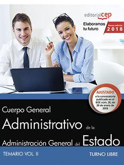 CUERPO GENERAL ADMINISTRATIVO DE LA ADMINISTRACIÓN GENERAL DEL ESTADO (TURNO LIBRE). TEMARIO VOL II.