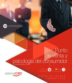 PUNTO DE VENTA Y PSICOLOGÍA DEL CONSUMIDOR (COMM068PO). ESPECIALIDADES FORMATIVAS