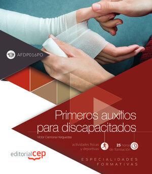 PRIMEROS AUXILIOS PARA DISCAPACITADOS (AFDP016PO). ESPECIALIDADES FORMATIVAS
