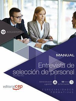 MANUAL. ENTREVISTA DE SELECCION DE PERSONAL. (ADGD092PO). ESPECIALIDADES FORMATI