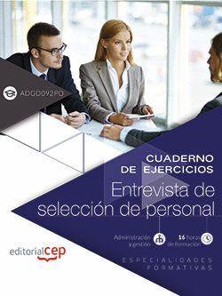 CUADERNO DE EJERCICIOS. ENTREVISTA DE SELECCION DE PERSONAL. (ADGD092PO). ESPECI
