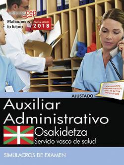 AUXILIAR ADMINISTRATIVO. SERVICIO VASCO DE SALUD-OSAKIDETZA. SIMULACROS DE EXAMEN