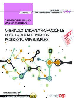 CUADERNO DEL ALUMNO. ORIENTACIÓN LABORAL Y PROMOCIÓN DE LA CALIDAD EN LA FORMACIÓN PROFESIONAL PARA EL EMPLEO (MF1446_3). CERTIFICADOS DE PROFESIONALI