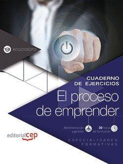 CUADERNO DE EJERCICIOS. EL PROCESO DE EMPRENDER (ADGD082PO). ESPECIALIDADES FORM