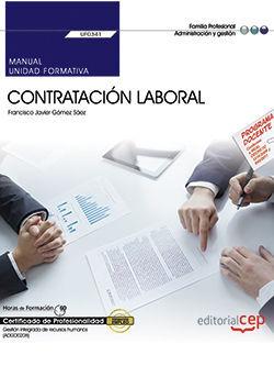 MANUAL. CONTRATACIÓN LABORAL (UF0341). CERTIFICADOS DE PROFESIONALIDAD. GESTIÓN INTEGRADA DE RECURSOS HUMANOS (ADGD0208)