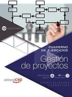 CUADERNO DE EJERCICIOS . GESTIÓN DE PROYECTOS (ADGD128PO). ESPECIALIDADES FORMATIVAS