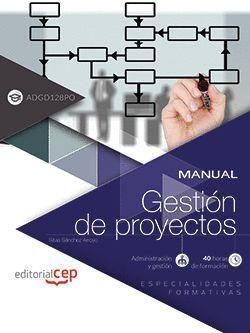 MANUAL. GESTIÓN DE PROYECTOS (ADGD128PO). ESPECIALIDADES FORMATIVAS
