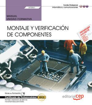MANUAL. MONTAJE Y VERIFICACIÓN DE COMPONENTES (UF0861). CERTIFICADOS DE PROFESIONALIDAD. MONTAJE Y REPARACIÓN DE SISTEMAS MICROINFORMÁTICOS (IFCT0309)