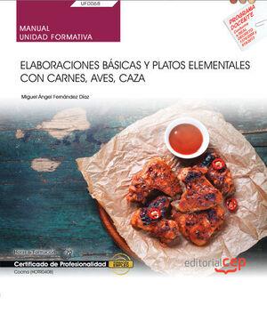 MANUAL. ELABORACIONES BÁSICAS Y PLATOS ELEMENTALES CON CARNES, AVES, CAZA (UF0068). CERTIFICADOS DE PROFESIONALIDAD. COCINA (HOTR0408)