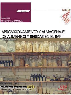 MANUAL. APROVISIONAMIENTO Y ALMACENAJE DE ALIMENTOS Y BEBIDAS EN EL BAR (UF0060). CERTIFICADOS DE PROFESIONALIDAD. OPERACIONES BÁSICAS DE COCINA (HOTR