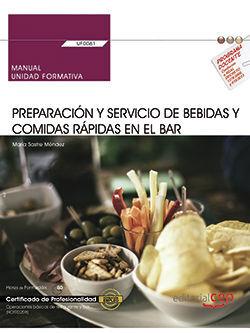 MANUAL. PREPARACIÓN Y SERVICIO DE BEBIDAS Y COMIDAS RÁPIDAS EN EL BAR (UF0061). CERTIFICADOS DE PROFESIONALIDAD. OPERACIONES BÁSICAS DE COCINA (HOTR01