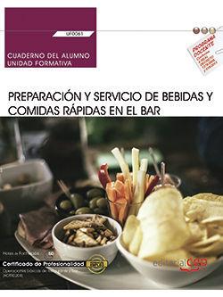 CUADERNO DEL ALUMNO. PREPARACIÓN Y SERVICIO DE BEBIDAS Y COMIDAS RÁPIDAS EN EL BAR (UF0061). CERTIFICADOS DE PROFESIONALIDAD. OPERACIONES BÁSICAS DE C