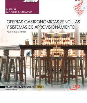 MANUAL. OFERTAS GASTRONÓMICAS SENCILLAS Y SISTEMAS DE APROVISIONAMIENTO (MF0259_2). CERTIFICADOS DE PROFESIONALIDAD. COCINA (HOTR0408)