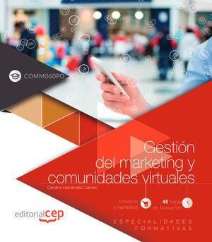GESTIÓN DEL MARKETING Y COMUNIDADES VIRTUALES (COMM060PO). ESPECIALIDADES FORMATIVAS