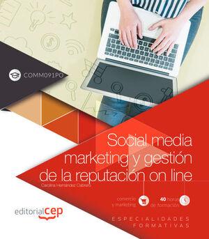 SOCIAL MEDIA MARKETING Y GESTIÓN DE LA REPUTACIÓN ON LINE (COMM091PO). ESPECIALIDADES FORMATIVAS