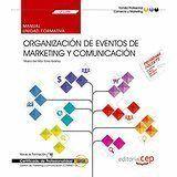 MANUAL. ORGANIZACIÓN DE EVENTOS DE MARKETING Y COMUNICACIÓN (UF2396). CERTIFICADOS DE PROFESIONALIDAD. GESTIÓN DE MARKETING Y COMUNICACIÓN (COMM0112)