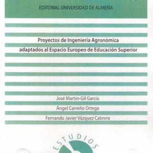 PROYECTOS DE INGENIERÍA AGRONÓMICA ADAPTADOS AL ESPACIO EUROPEO DE EDUCACIÓN SUPERIOR