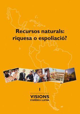 RECURSOS NATURALS: RIQUESA O ESPOLIACIÓ?