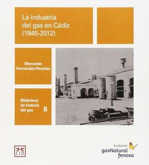 INDUSTRIA DEL GAS EN CADIZ 1845-2012, LA