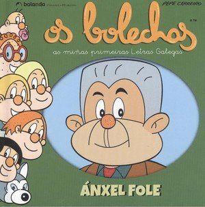 ÁNXEL FOLE AS MIÑAS PRIMEIRAS LETRAS GALEGAS