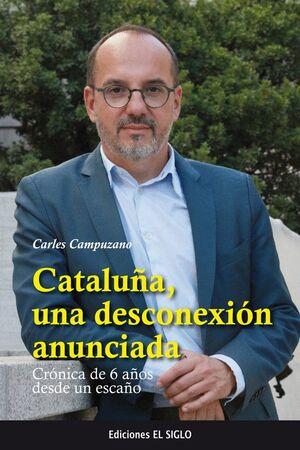 CATALUÑA, UNA DESCONEXION ANUNCIADA CRONICA DE 6 AÑOS DESDE UN ESCAÑO