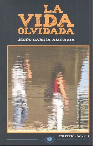 VIDA OLVIDADA LA