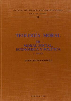 TEOLOGÍA MORAL III. MORAL SOCIAL, ECONÓMICA Y POLÍTICA