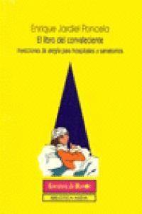 EL LIBRO DEL CONVALECIENTE (INYECCIONES DE ALEGRA PARA HOSPITALES Y SANATORIOS)