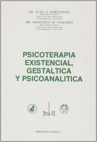PSICOTERAPIA EXISTENCIAL GESTÁLTICA Y PSICOANALTICA