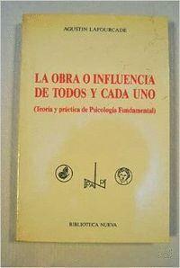 LA OBRA O INFLUENCIA DE TODOS Y CADA UNO (TEORA Y PRÁCTICA DE PSICOLOGA FUNDAMENTAL)