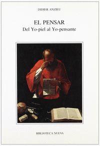 EL PENSAR DEL YO-PIEL AL YO-PENSANTE